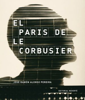 EL PARIS DE LE CORBUSIER