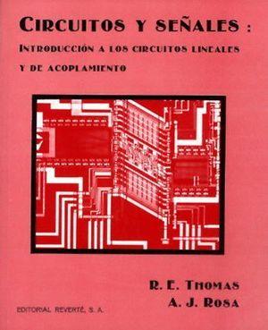 CIRCUITOS Y SEÑALES: INTRODUCCIÓN A LOS CIRCUITOS LINEALES Y DE ACOPLAMIENTO