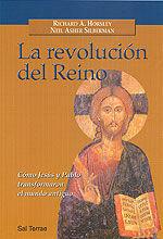 LA REVOLUCIÓN DEL REINO. CÓMO JESÚS Y PABLO