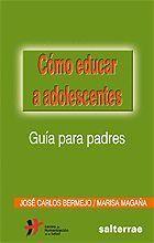 013 - CÓMO EDUCAR A ADOLESCENTES. GUÍA PARA PADRES
