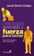 116 - DEBILIDAD APRENDIDA Y FUERZA PARA LUCHAR. NUEVOS HORIZONTES DE LA PSICOLOG
