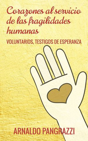 CORAZONES AL SERVICIO DE LAS FRAGILIDADES HUMANAS