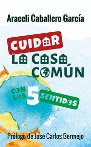 CUIDAR LA CASA COMÚN CON LOS 5 SENTIDOS