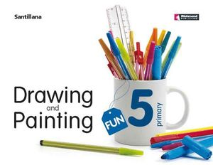 DRAWING AND PAINTING FUN 5 PRIMARY
