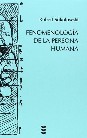 FENOMENOLOGIA DE LA PERSONA HUMANA