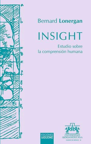 INSIGHT ESTUDIO SOBRE LA COMPRENSION HUMANA
