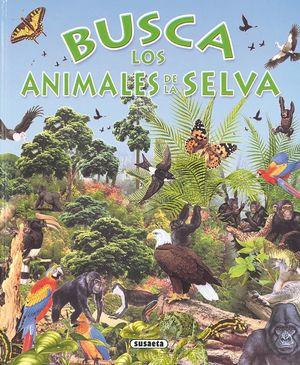 BUSCA LOS ANIMALES DE LA SELVA (T)