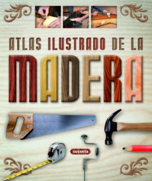 ATLAS ILUSTRADO DE LA MADERA (T)
