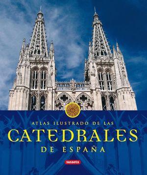 CATEDRALES DE ESPAÑA ATLAS ILUSTRADO