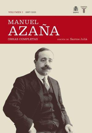 MANUEL AZAÑA VOL.I: 1897-1920