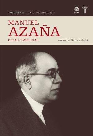 MANUEL AZAÑA VOL.II: JUNIO DE 1920 - ABRIL DE 1931