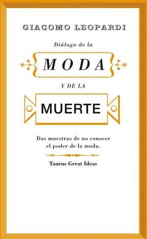 DIÁLOGO DE LA MODA Y DE LA MUERTE (SERIE GREAT IDEAS 30)