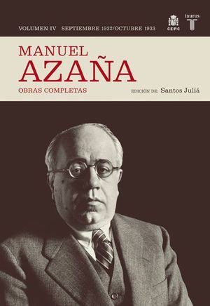 MANUEL AZAÑA VOL.IV:SEPTIEMBRE 1932 - OCTUBRE 1933