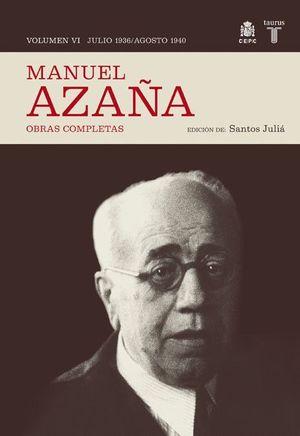 MANUEL AZAÑA VOL.VI: JULIO 1936 - AGOSTO 1940