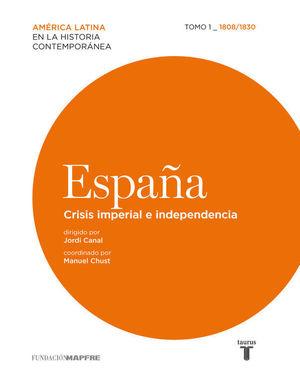 ESPAÑA 1808/1830 CRISIS IMPERIAL E INDEPENCIA