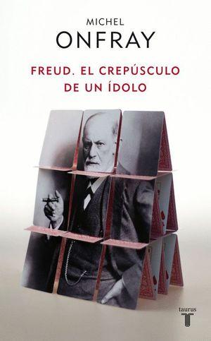 FREUD, EL CREPUSCULO DE UN IDOLO