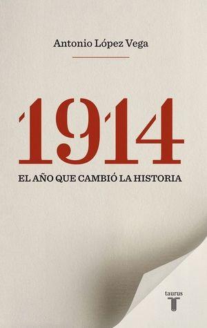 1914 EL AÑO QUE CAMBIO LA HISTORIA