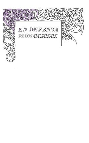 DEFENSA DE LOS OCIOSOS