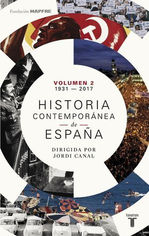 HISTORIA CONTEMPORANEA DE ESPAÑA (TOMO II: 1931-2017)