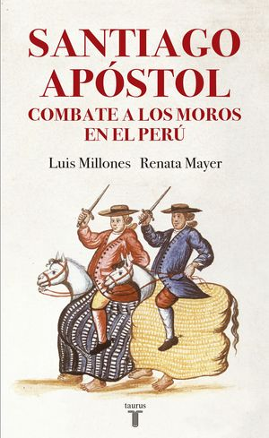 SANTIAGO APOSTOL COMBATE A LOS MOROS EN EL PERU