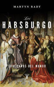 LOS HABSBURGO, SOBERANOS DEL MUNDO