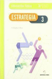 ESTRATEGIA. EDUCACIÓN FÍSICA 3º ESO - ED 2010