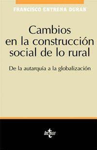 CAMBIOS EN LA CONSTRUCCION SOCIAL DE LO RURAL