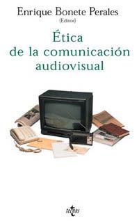 ETICA DE LA COMUNICACION AUDIOVISUAL