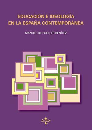 EDUCACION E IDEOLOGIA EN LA ESPAÑA CONTEMPORANEA