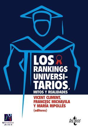 LOS RANKINGS UNIVERSITARIOS, MITOS Y REALIDADES