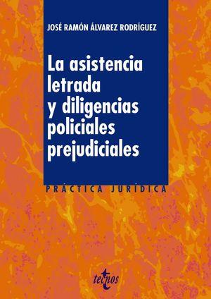 LA ASISTENCIA LETRADA Y LAS DILIGENCIAS POLICIALES PREJUDICIALES