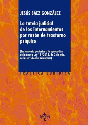 LA TUTELA JUDICIAL INTERNAMIENTOS POR RAZON TRASTORNO PSIQUICO