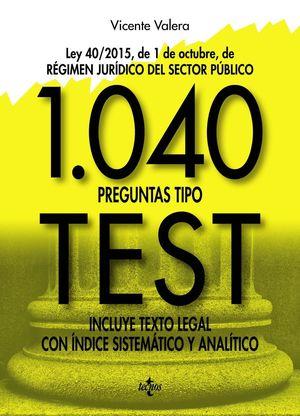 1040 PREGUNTAS TIPO TEST (LEY 40/2015)