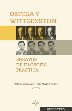 ORTEGA Y WITTGENSTEIN: ENSAYOS DE FILOSOFÍA PRÁCTICA