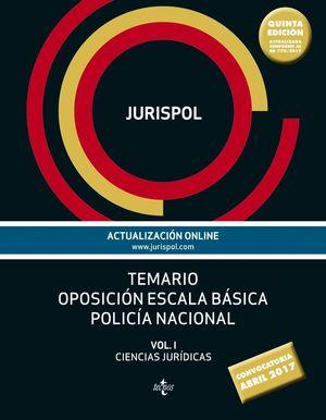 JURISPOL TEMARIO OPOSICION ESCALA BASICA POLICIA NACIONAL VOL.I 2017