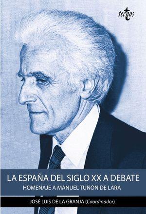 LA ESPAÑA DEL SIGLO XX A DEBATE