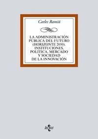 LA ADMINISTRACION PUBLICA DEL FUTURO (HORIZONTE 2050) 2017