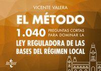 EL MÉTODO.1040 PREGUNTAS CORTAS PARA DOMINAR LA LEY REGULADORA DE LAS BASES DEL