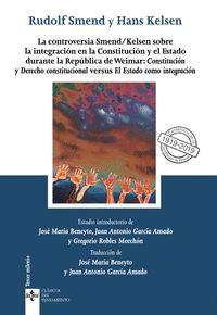 LA CONTROVERSIA SMEND/KELSEN SOBRE LA INTEGRACIÓN EN LA CONSTITUCIÓN Y EL ESTADO