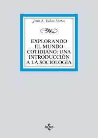 EXPLORANDO EL MUNDO COTIDIANO: UNA INTRODUCCIÓN A LA SOCIOLOGÍA