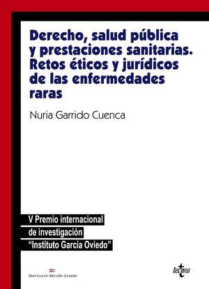 DERECHO, SALUD PÚBLICA Y PRESTACIONES SANITARIAS: RETOS ÉTICOS Y JURÍDICOSDE LAS ENFERMEDADES RARAS