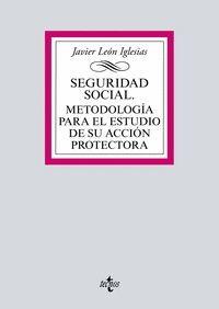 SEGURIDAD SOCIAL. METODOLOGIA PARA EL ESTUDIO DE SU ACCION PROTECTORA