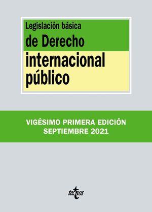 LEGISLACIÓN BÁSICA DE DERECHO INTERNACIONAL PÚBLICO (2021)