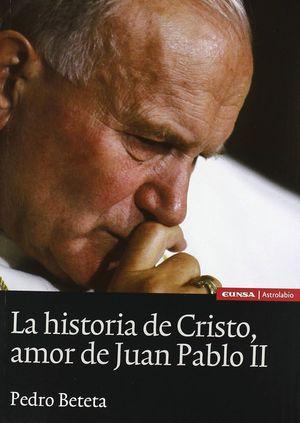 LA HISTORIA DE CRISTO, AMOR DE JUAN PABLO II