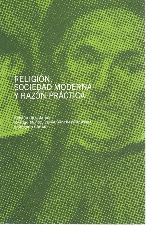 RELIGIÓN, SOCIEDAD MODERNA Y RAZÓN PRÁCTICA