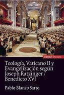 TEOLOGÍA, VATICANO II Y EVANGELIZACIÓN SEGÚN JOSEPH RATZINGER/BENEDICTO XVI