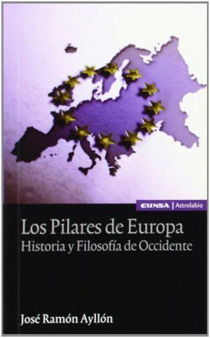 LOS PILARES DE EUROPA: HISTORIA Y FILOSOFÍA DE OCCIDENTE