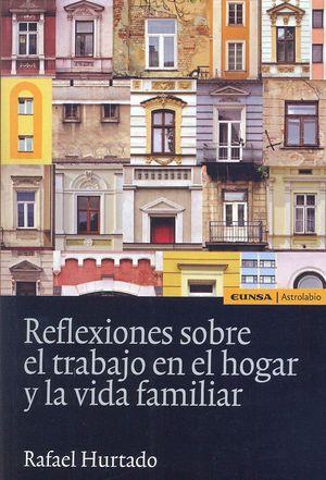 REFLEXIONES SOBRE EL TRABAJO EN EL HOGAR Y LA VIDA FAMILIAR