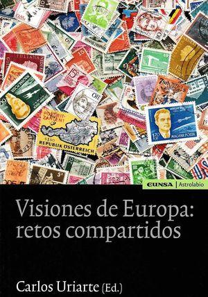 VISIONES DE EUROPA. RETOS COMPARTIDOS