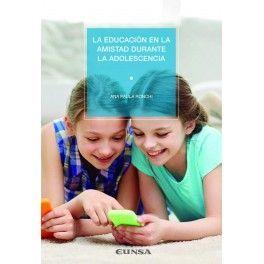 LA EDUCACIÓN EN LA AMISTAD DURANTE LA ADOLESCENCIA